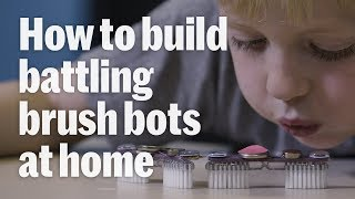BattleBots: How to build battling toothbrush bots with your kids