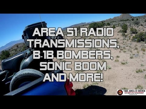 AREA 51: Radio Transmissions, B-1B Bombers, FAKE Sonic Boom and More!