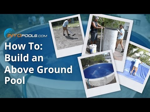 How To: Build An Above Ground Pool