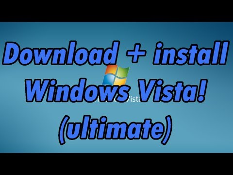 How to download and install Windows Vista Ultimate (32bit and 64bit)