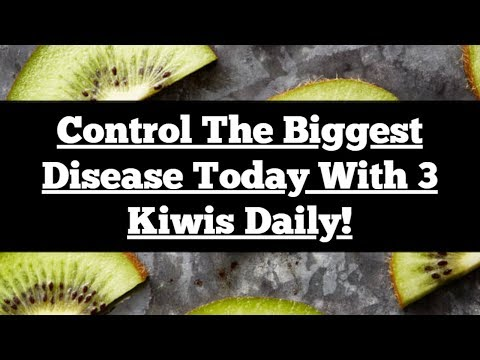 Control The Biggest Disease Today With 3 Kiwis Daily! Here's How It Affects The Body