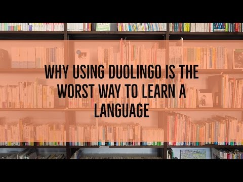 Why Using Duolingo is the Worst Way to Learn a Language