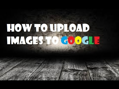 How to upload images to Google