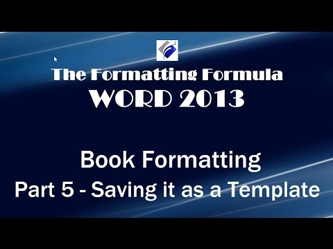 Word 2013   Book Formatting Part 5 Saving It as a Template