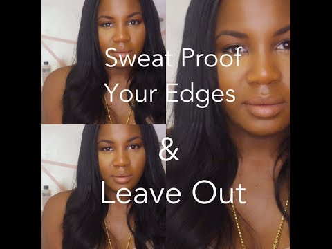 Sweat Proof your Edges and Leave out