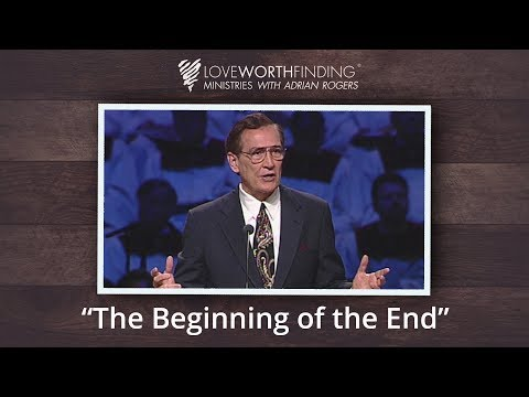 Adrian Rogers: The Beginning of the End #1990