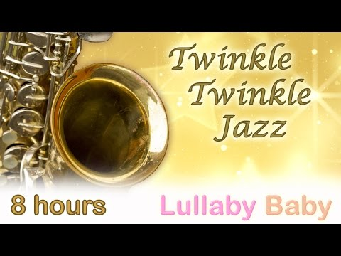 ☆ 8 HOURS ☆ Twinkle Twinkle Little Star ♫ JAZZ / JAZZY Mix ☆ Instrumental