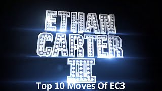 Top 10 Moves Of Ethan Carter III (EC3)