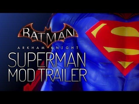 Batman: Arkham Knight Mods - Superman Mod Trailer