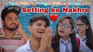 Setting ke Nakhre | the mridul | Nitin