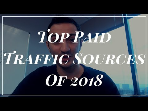 Top Paid Affiliate Marketing Traffic Sources Of 2018