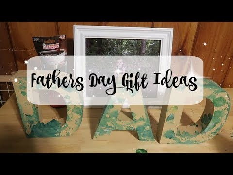 FATHER'S DAY GIFT IDEAS 2018//EASY, AFFORDABLE & DIY!