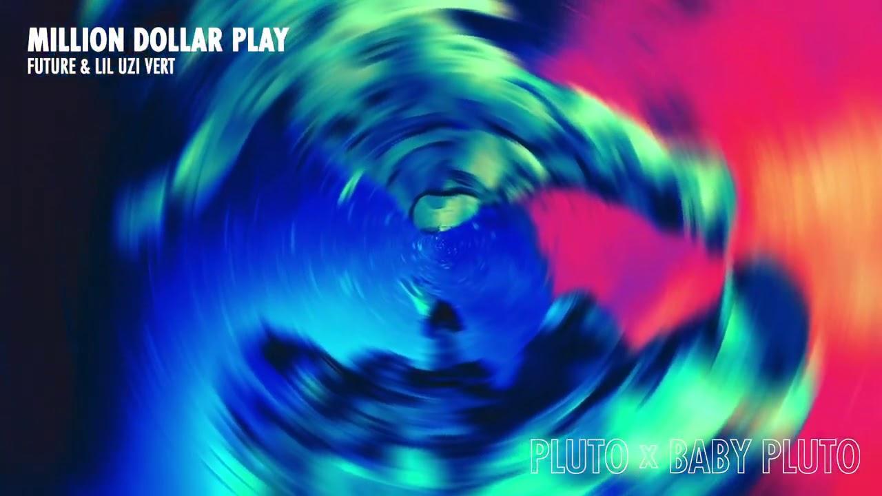 Future & Lil Uzi Vert - Million Dollar Play