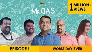 Mr. Das | Web Series | Episode 1 -  Worst Day Ever | Cheers!