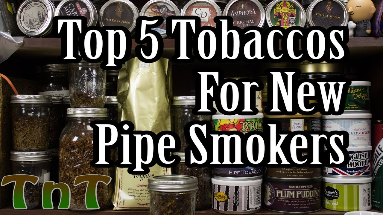 Top 5 Tobaccos for New Pipe Smokers - 2019