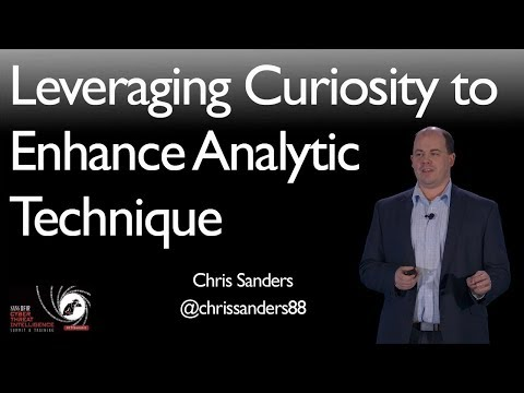 Leveraging Curiosity to Enhance Analytic Technique - SANS Cyber Threat Intelligence Summit 2018