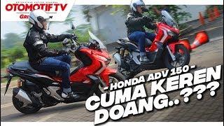 Ngetest Honda ADV 150, Lebih Unggul dari NMAX dan PCX..??? l First Ride Review l GridOto