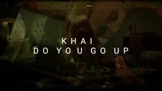 Khai - Do You Go Up EspaÑol
