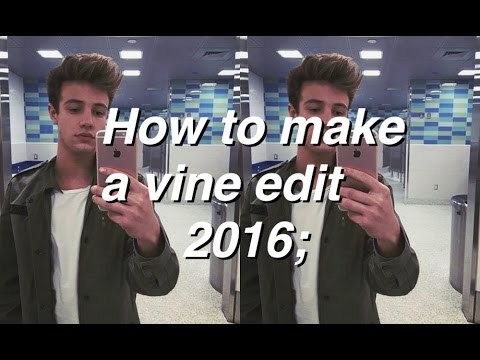 How to make a vine edit 2016;