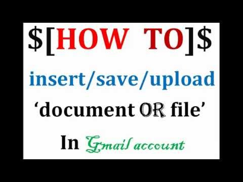 how to insert/save/upload  DOCUMENT/FILE in gmail account/youtube