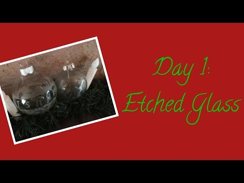 Etched Glass Ornaments - DIY - 12 Days of Christmas - Day 1