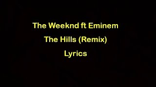 The Weeknd ft Eminem - The Hills Remix [Lyrics] Official Audio