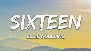 Ellie Goulding  Sixteen Lyrics