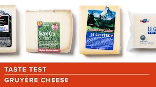 Our Taste Test of Supermarket Gruyère