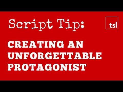 Script Tip: Creating An Unforgettable Protagonist