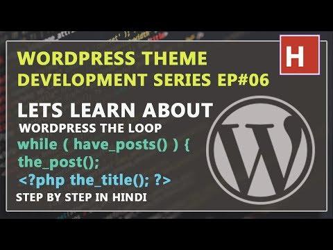 wordpress theme development in hindi Ep#06 | lets learn about wordpress the loop
