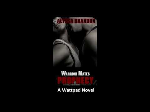 Prophecy; Warrior Mates 1# (The Hard Mate) by Alyssa Brandon - A Wattpad Book Trailer
