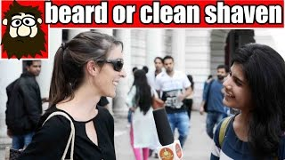 Do Girls Like Men with Beard Or Clean Shaven? | Fashion Trends 2017 | Street Interview | UnglibaaZ