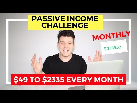 PASSIVE INCOME CHALLENGE - $49 To $2335 EVERY MONTH!   Make Money Online