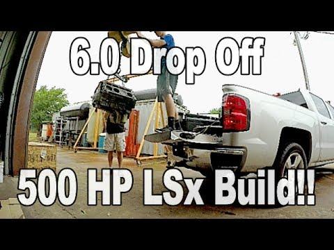 6.0 LS Machine Shop Dropoff! 500 hp LSx build!