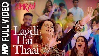 Simran: Lagdi Hai Thaai Full Song | Kangana Ranaut | Guru Randhawa, Jonita Gandhi | Sachin-Jigar