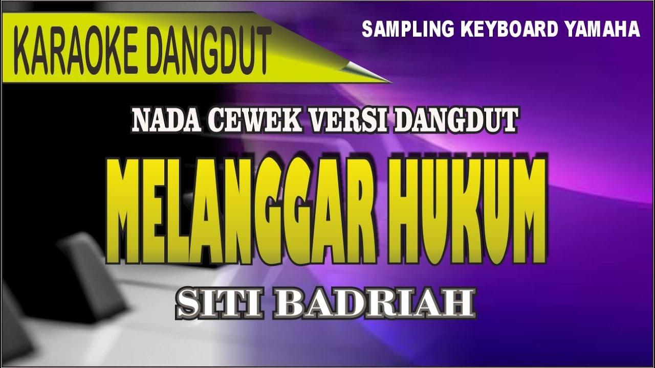 Download Karaoke dangdut melanggar hukum - siti badriah MP3 Gratis