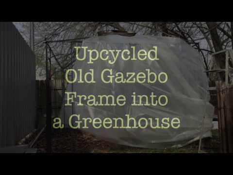 Upcycling an old Gazebo frame into a Greenhouse on the Mann Ranch Homestead!