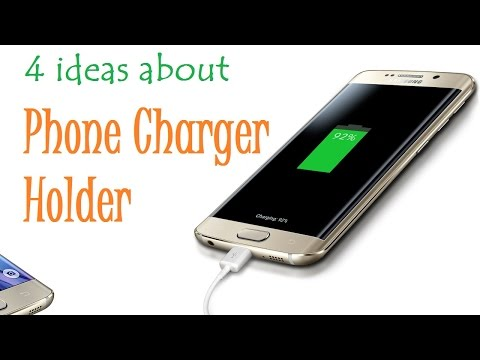 How to Make a Cell Phone Charger Holder | 4 Ideas