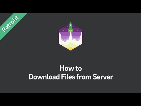 Retrofit Tutorial — How to Download Files from Server