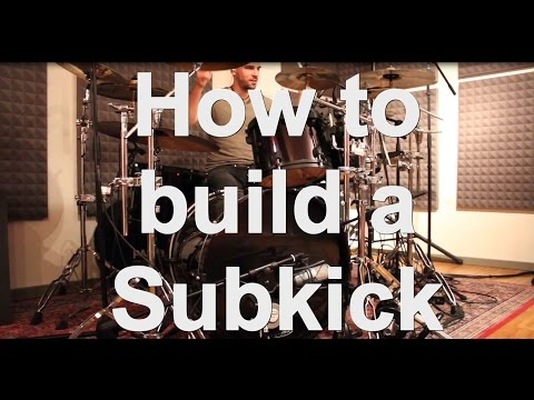 How to build a subkick