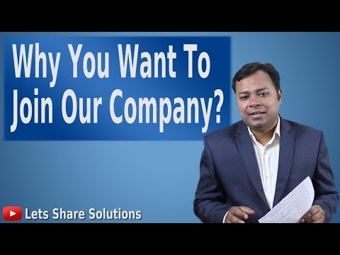 Why do you want to work for us (our company) | Best way to Answer this Interview Question