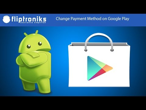Change Payment Method on Google Play - Fliptroniks.com