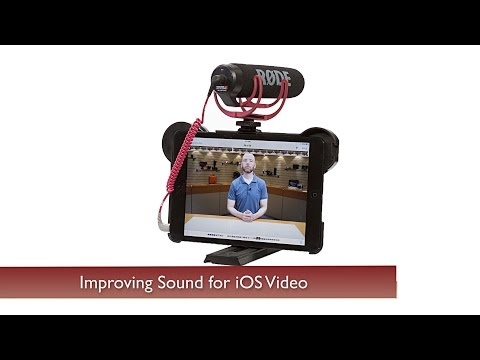 How to Improve Your Sound When Shooting Video with an iPad or iPhone
