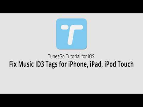 Fix Music ID3 Tags for iPhone,iPad,iPod touch |TunesGo for iOS