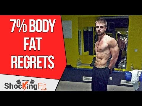 3 Biggest Regrets In Getting To 7% Body Fat For The First Time