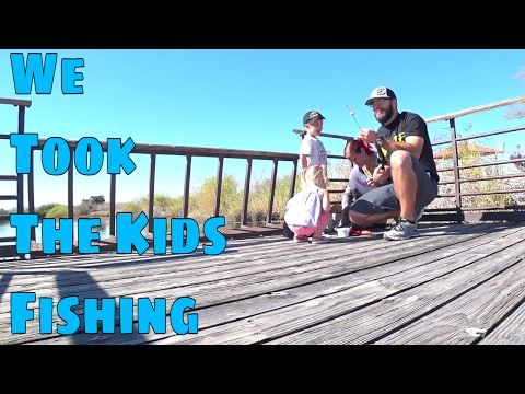 We Took The Kid's Fishing...