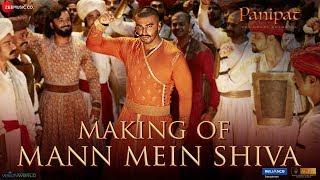 Making Of Mann Mein Shiva - Panipat | Arjun Kapoor & Kriti Sanon | Ajay - Atul | Ashutosh Gowariker