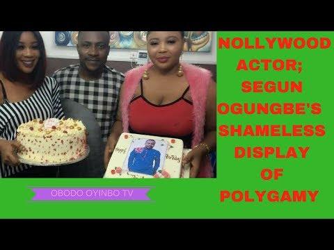 NOLLYWOOD ACTOR: SEGUN OGUNGBE'S SHAMELESS DISPLAY OF POLYGAMY!!!