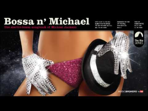 I`ll Be There - Bossa n´ Michael - Michael Jackson in Electrobossa Style