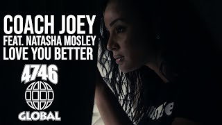 Coach Joey feat. Natasha Mosley - Love You Better (Official Music Video)